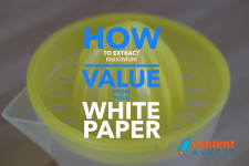 How to Extract Maximum Value From Your White Paper